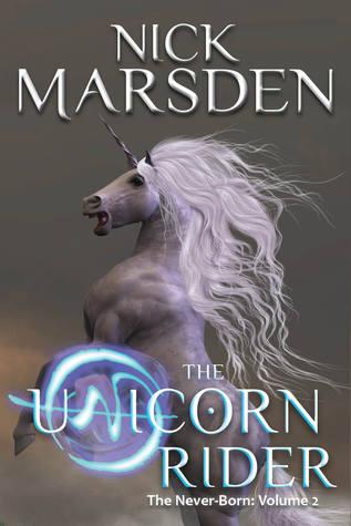 The Unicorn Rider (The Never-Born, #2)