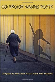 Old Broads Waxing Poetic by Susan Flett Swiderski