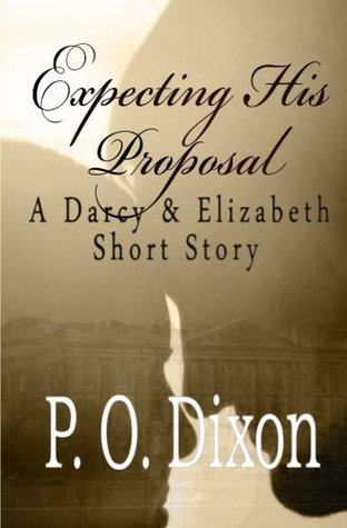 Expecting His Proposal by P.O. Dixon