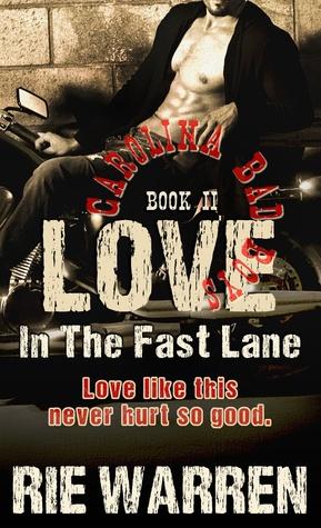 Love: In the Fast Lane (Carolina Bad Boys, #2)