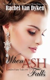 When Ash Falls (London Fairy Tales, #4)