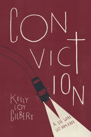 CONVICTION by Kelly Loy Gilbert