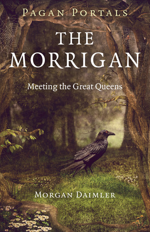 Pagan Portals the Morrigan by Morgan Daimler