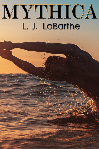 Book Review: Mythica by L.J. LaBarthe