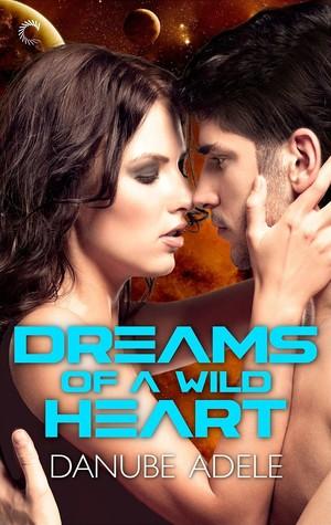 Dreams of a Wild Heart (Dreamwalkers, #3)  by  Danube Adele