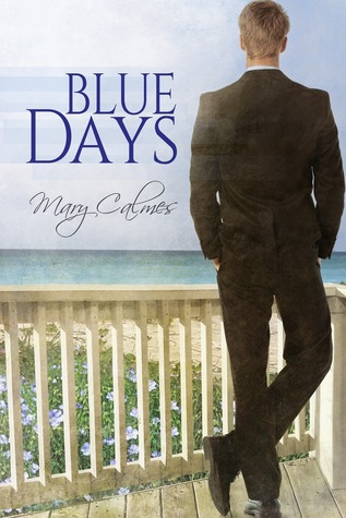 Release Day Review: Blue Days by Mary Calmes