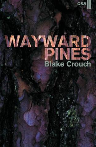 Wayward Pines, osa II by Blake Crouch