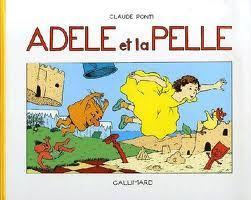Adèle et la pèle Claude Ponti