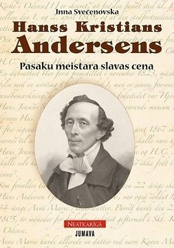 Hanss Kristians Andersens. Pasaku meistara slavas cena