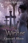 Dark Winter: Crescent Moon (Dark Winter, #2)