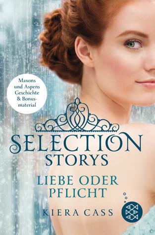 Selection Storys: Liebe oder Pflicht
