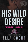 His Wild Desire (Death Lords MC #1)