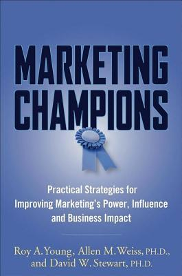 Marketing Champions  by  Roy A. Young