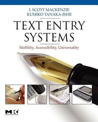 Text Entry Systems I. Scott MacKenzie