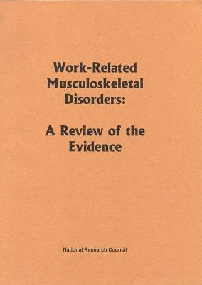 Work-Related Musculoskeletal Disorders: A Review of the Evidence National Research Council
