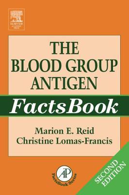 Blood Group Antigen Factsbook, The. Factsbook Series. Marion Reid