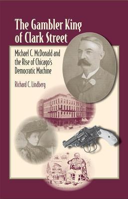 Gambler King of Clark Street  by  Richard C. Lindberg
