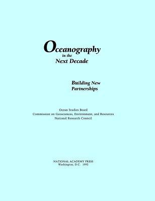 Oceanography in the Next Decade: Building New Partnerships National Research Council