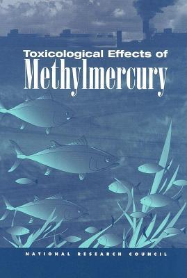 Toxicological Effects of Methylmercury National Academy of Sciences