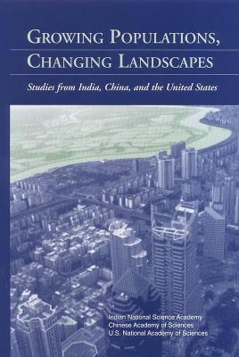 Growing Populations, Changing Landscapes: Studies from India, China, and the United States National Academy of Sciences