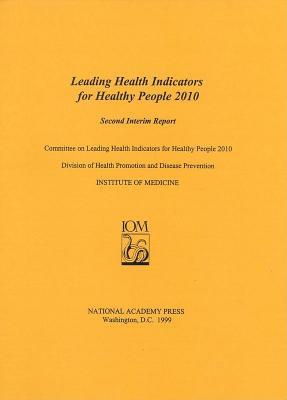 Leading Health Indicators for Healthy People 2010: Second Interim Report National Research Council