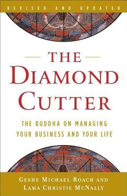 Diamond Cutter: The Buddha on Managing Your Business and Your Life  by  Michael Roach