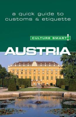 Austria - Culture Smart!: The Essential Guide to Customs & Culture Peter Gieler