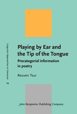 Playing Ear and the Tip of the Tongue by Reuven Tsur