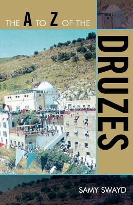 A to Z of the Druzes  by  Samy Swayd