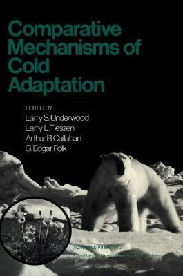 Comparative Mechanisms of Cold Adaptation Larry Underwood