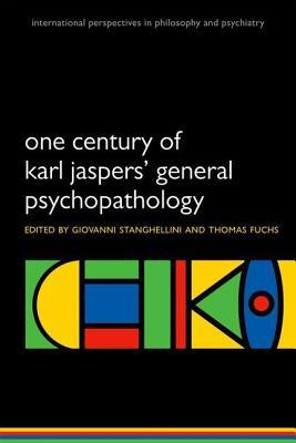 One Century of Karl Jaspers General Psychopathology  by  Giovanni Stanghellini