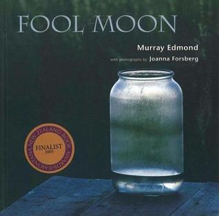 Fool Moon  by  Murray Edmond
