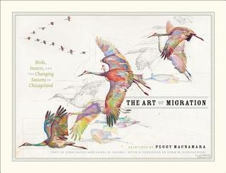 The Art of Migration: Birds, Insects, and the Changing Seasons in Chicagoland Peggy Macnamara