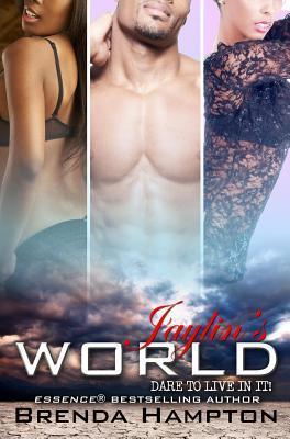 Jaylin S World: Dare to Live in It Brenda Hampton