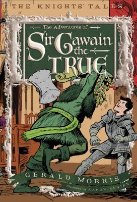 Adventures of Sir Gawain the True  by  Gerald Morris