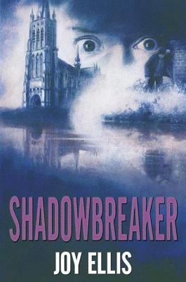 Shadowbreaker  by  Joy Ellis