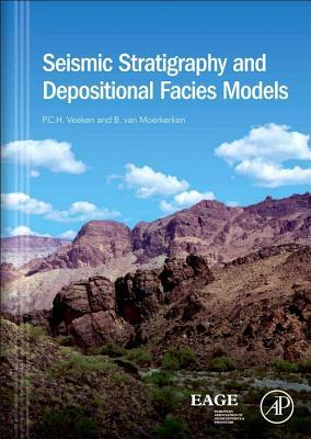 Seismic Stratigraphy and Depositional Facies Models  by  Paul P. Veeken