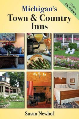 Michigans Town and Country Inns, 5th Edition Susan Jayne Newhof