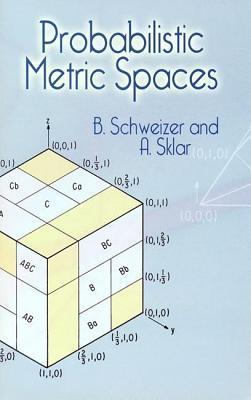 Probabilistic Metric Spaces  by  B. Schweizer