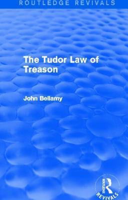Tudor Law of Treason: An Introduction, The: An Introduction John Bellamy