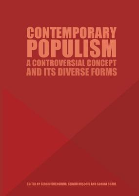 Contemporary Populism: A Controversial Concept and Its Diverse Forms  by  Sergiu Gherghina