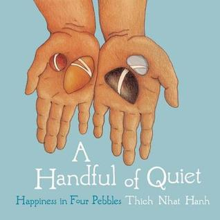 Handful of Quiet: Happiness in Four Pebbles Thích Nhất Hạnh