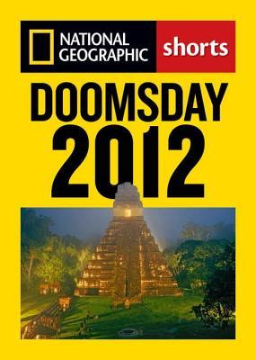 Doomsday 2012: The Maya Calendar and the History of the End of the World  by  Catherine Zuckerman