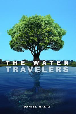 The Water Travelers by Daniel Waltz