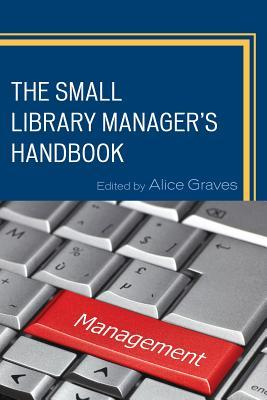 The Small Library Managers Handbook Alice Graves