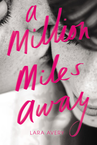 Book Review: A Million Miles Away by Lara Avery