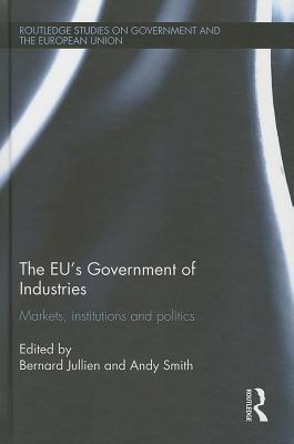 Eu S Government of Industries: Markets, Institutions and Politics  by  Bernard Jullien