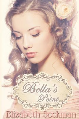 Bella's Point by Elizabeth Seckman