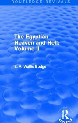 Egyptian Heaven and Hell: Volume II  by  E.A. Wallis Budge