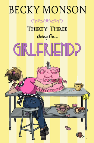 Thirty-Three Going on Girlfriend